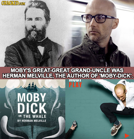 MOBY'S GREAT-GREAT GRAND-UNCLE WAS HERMAN MELVILLE, THE AUTHOR OF 'MOBY-DICK. IIUUI PLAY MOBY DICK OR THE WHALE BY HERMAN MELVILLE