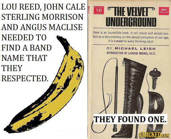 LOU REED, JOHN CALE MB THE VELVET O O-13 STERLING MORRISON UNDERGROUND AND ANGUS MACLISE Here is an incredible book. It will shock and NEEDED TO amaze