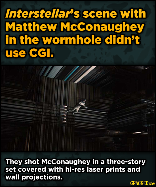 Ingenious Ways Famous Movies Pulled Off Special Effects - Interstellar's scene with Matthew Mcconaughey in the wormhole didn't use CGI.