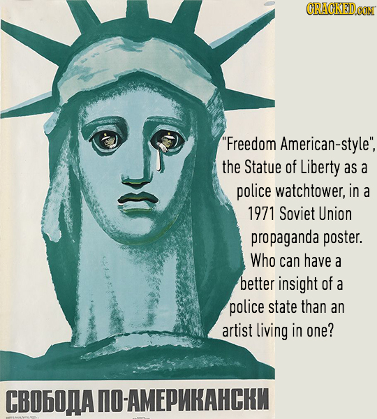 CRACKEDCON Freedom American-style the Statue of Liberty as a police watchtower, in a 1971 Soviet Union propaganda poster. Who can have a better insi