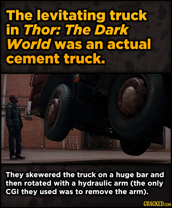 Ingenious Ways Famous Movies Pulled Off Special Effects - The levitating truck in Thor: The Dark World was an actual cement truck.