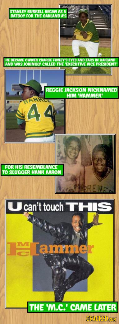 STANLEY BURRELL BEGAN AS A BATBOY FOR THE OAKLAND A'S HE BECAME OWNER CHARLE FINLEY'S EYES AND EARS IN OAKLAND AND WAS IOKINGLY CALLED THE 'EXECUTIVE