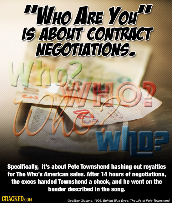 Who ARE You IS ABOUT CONTRACT NEGOTIATIONS. ho? UAgo o3 whd Specifically, it's about Pete Townshend hashing out royalties for The Who's American sale