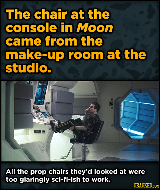 Ingenious Ways Famous Movies Pulled Off Special Effects - The chair at the console in Moon came from the make-up room at the studio.