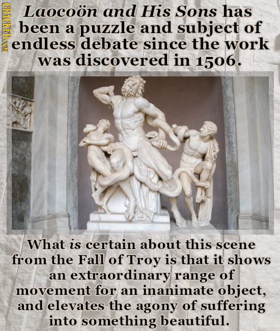Laocoon and His Sons has been a puzzle and subject of endless debate since the work was discovered in 1506. What is certain about this scene from the