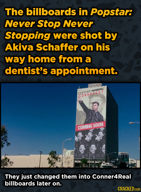 Ingenious Ways Famous Movies Pulled Off Special Effects - The billboards in Popstar: Never Stop Never Stopping were shot by Akiva Schaffer