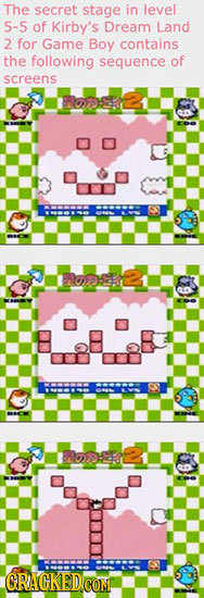 The secret stage in level 5-5 of Kirby's Dream Land 2 for Game Boy contains the following sequence of screens ROHEI oe 00-0 PODEL GRACKEDCON
