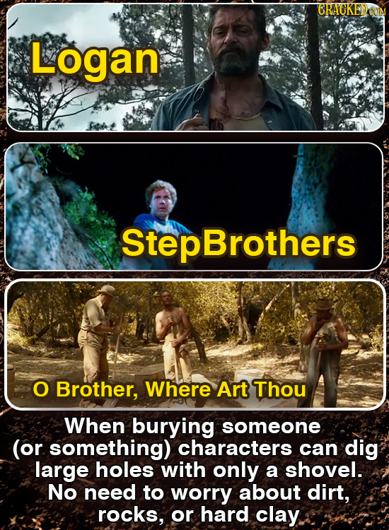 Logan ep Brothers O Brother, Where Art Thou When burying someone (or something) characters can dig large holes with only a shovel. No need to worry ab