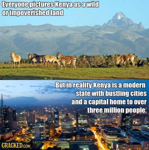 Everyone pictures Kenya as a wild or impoverished land But in reality Kenya is a modern state with bustling cities and a capital home to over three mi