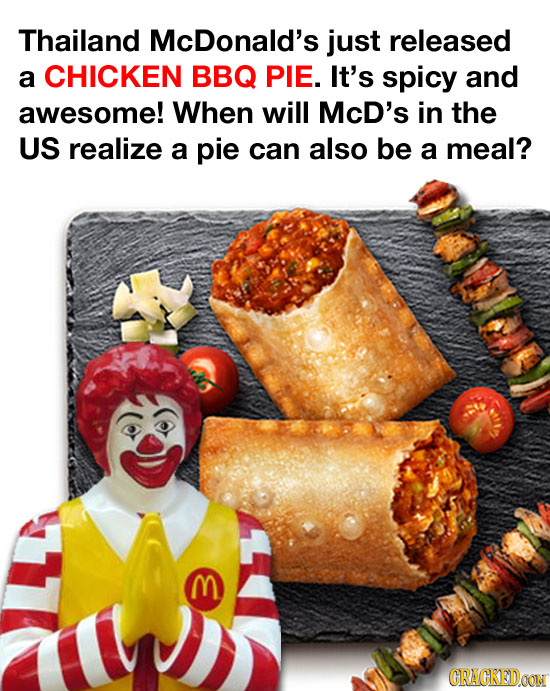 Thailand McDonald's just released a CHICKEN BBQ PIE. It's spicy and awesome! When will McD's in the US realize a pie can also be a meal? 3 CRAGKEIDOON