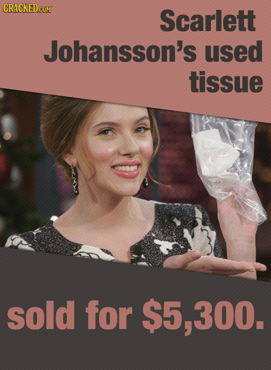 Scarlett Johansson's used tissue sold for $5,300.