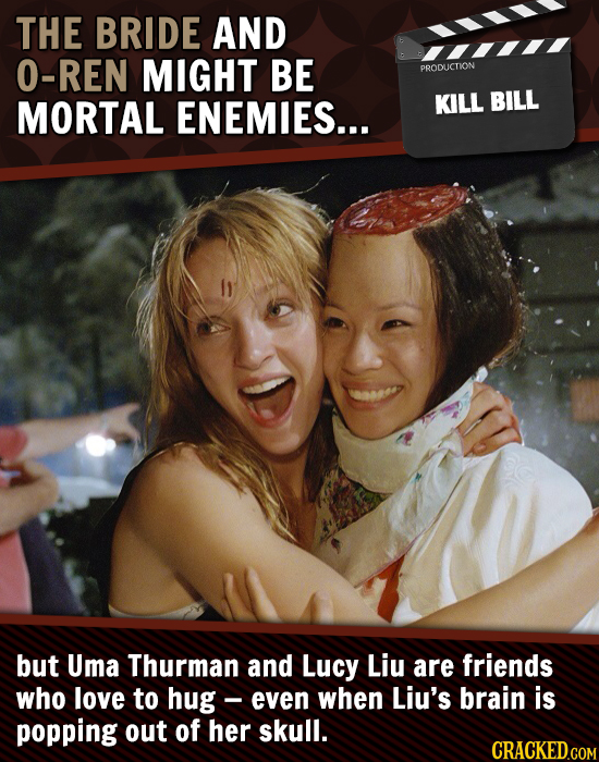 THE BRIDE AND O-REN MIGHT BE PRODUCTION MORTAL ENEMIES... KILL BILL but Uma Thurman and Lucy Liu are friends who love to hug- even when Liu's brain is