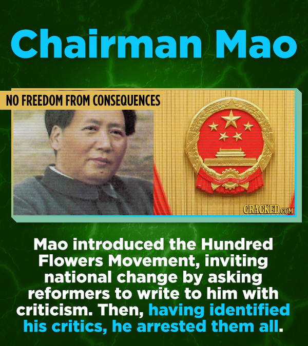 16 All-Time Stunner Jerk Moves - Mao introduced the Hundred Flowers Movement, inviting national change by asking reformers to write to him with critic