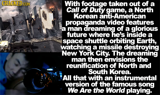 With footage taken out of a Call of Duty game,a North Korean propaganda video features a man dreaming of a glorious future where he's inside a space s