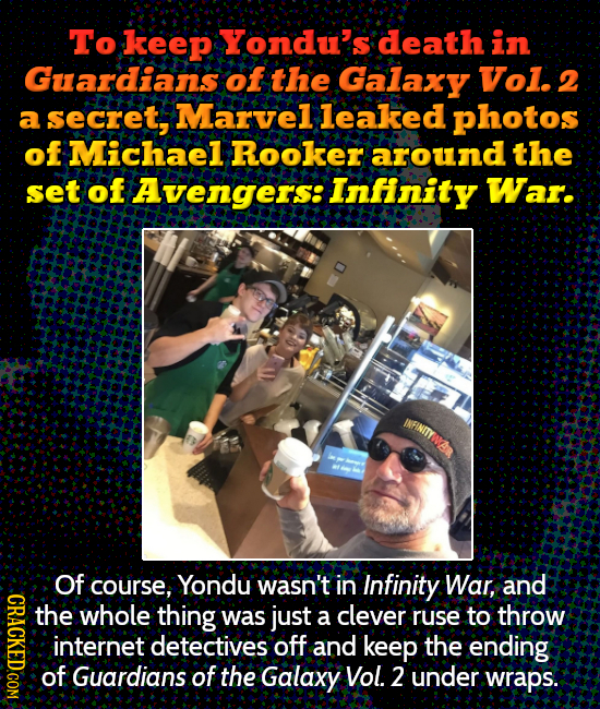 To keep Yondu's death in Guardians of the Galaxy Vol. 2 a secret, Marvel leaked photos of Michael Rooker around the set of Avengers: Infinity War. INF