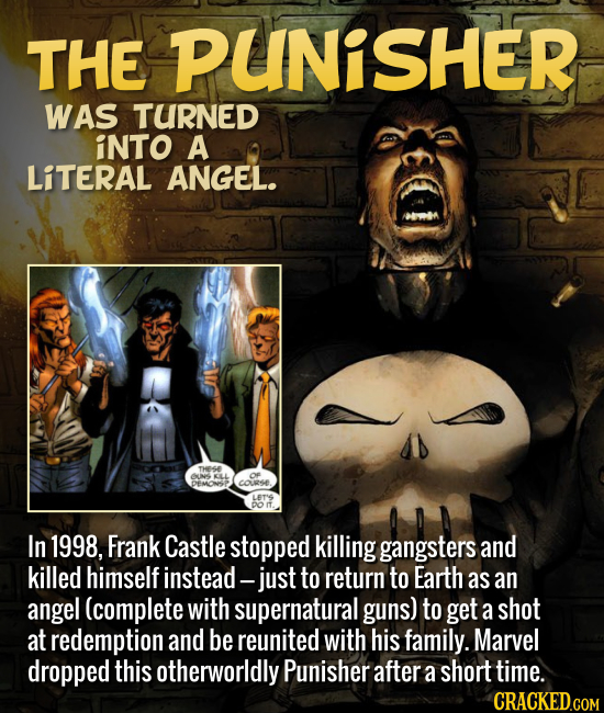 THE PUNISHER WAS TURNED iNTO A LITERAL ANGEL. In 1998, Frank Castle stopped killing gangsters and killed himself instead just to return