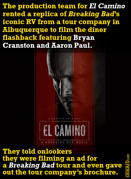 The production team for EI Camino rented a replica of Breaking Bad's iconic RV from a tour company in Albuquerque tO film the diner flashback featurin