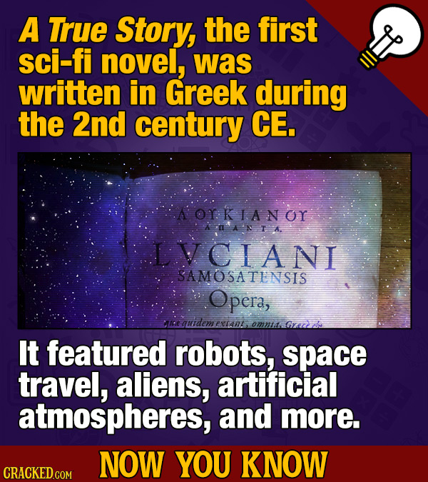 A True Story, the first sci-fi novel, was written in Greek during the 2nd century CE. AOKLANOR AA'ATA. LVCIANI SAMOSATENSIS pera, Tmequdemexant omnit,