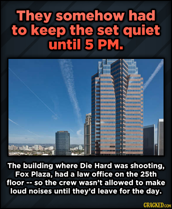 A Roundup Of Surprising, Little-Known Die Hard Facts - They somehow had to keep the set quiet until 5 PM. The building where Die