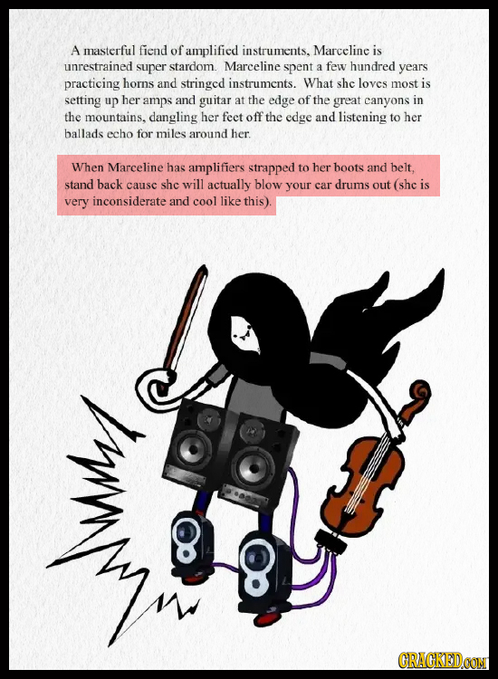 A masterful fiend of amplified instruments. Marceline is unrestrained super stardom. Marceline spent a few hundred years practicing horns and stringed