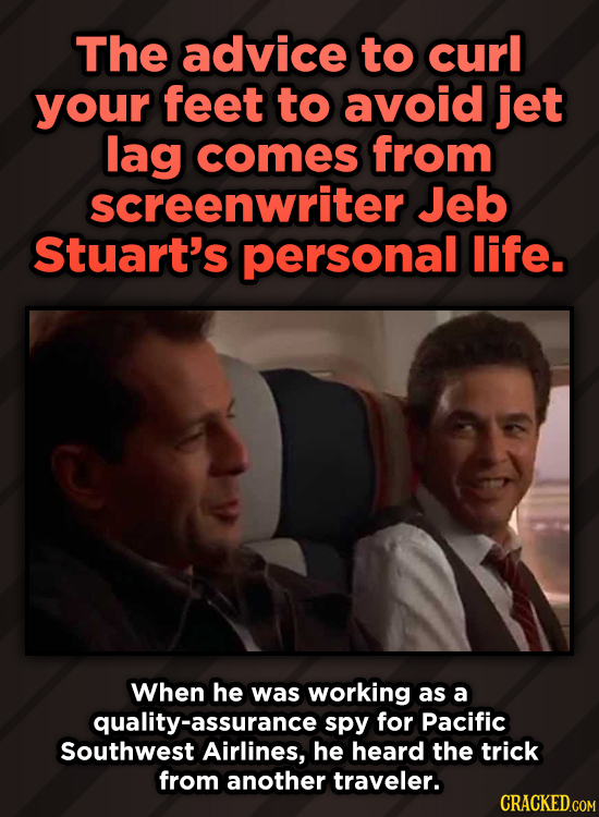 A Roundup Of Surprising, Little-Known Die Hard Facts - The advice to curl your feet to avoid jet lag comes from screenwriter Jeb