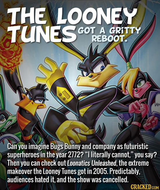 THE LOONEY TUNES GOT A GRITTY REBOOT. Can you imagine Bugs Bunny and company as futuristic superheroes in the year 2772? I literally cannot, you say
