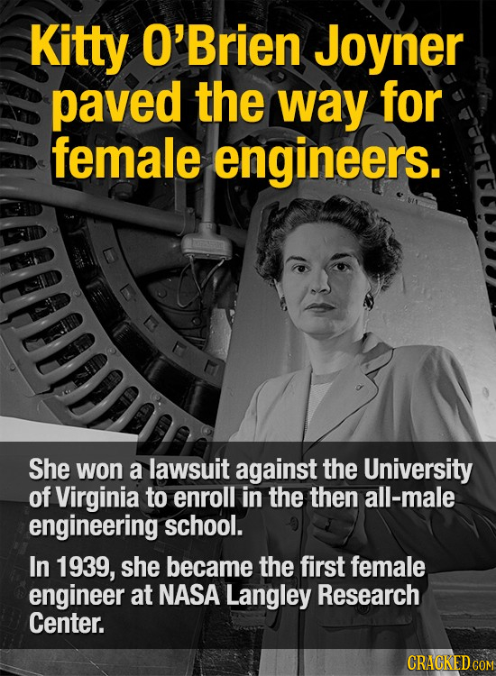 Kitty O'Brien Joyner paved the way for female engineers. She won a lawsuit against the University of Virginia to enroll in the then all-male engineeri
