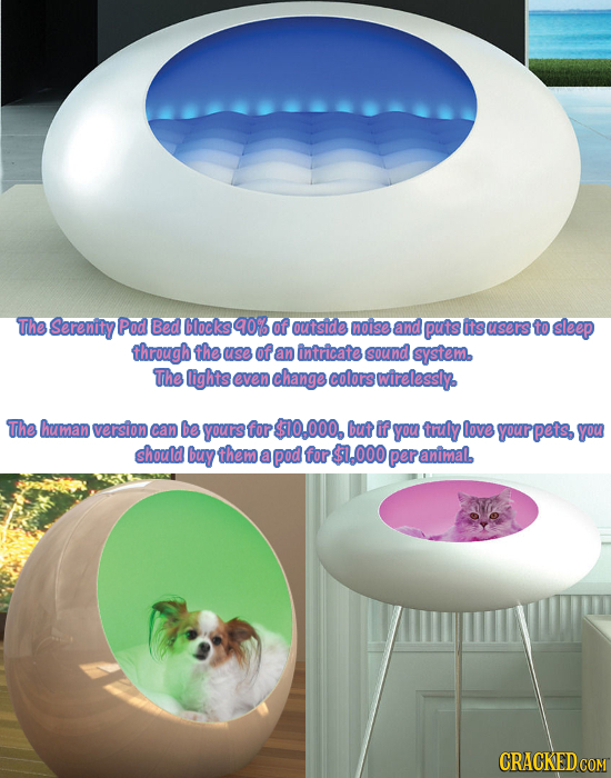 The Serenity Pod Bed blocks 903 of outside noise and puts its users to sleep through the use of an intricate sound systeme The lights even change colo