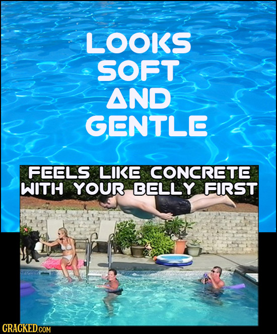 LOOKS SOFT AND GENTLB FEELS LIkE CONCRETO WITH YOUR BELLY FIRST