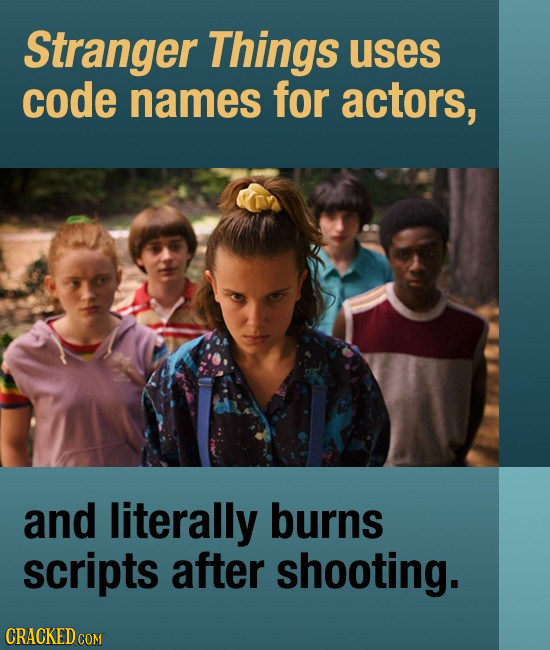 Stranger Things uses code names for actors, and literally burns scripts after shooting.