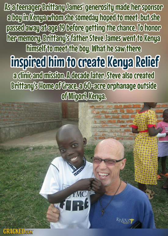 As ateenager Brittany James' generosity made her sponsor a boy in Kenya whom she someday hoped to meet. but she passed away at age 19 before getting t