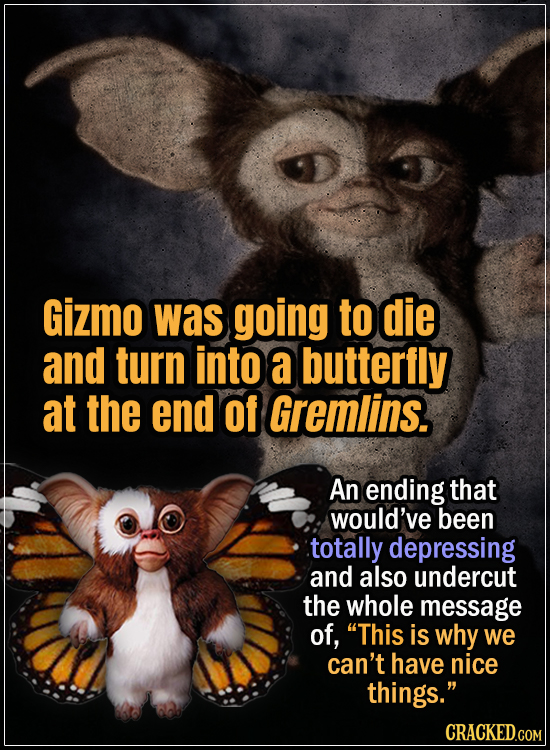 15 Early Drafts For Horror Movies That Are Totally Bonkers - Gizmo was going to die  and turn into a butterfly at the end of Gremlins - An ending that