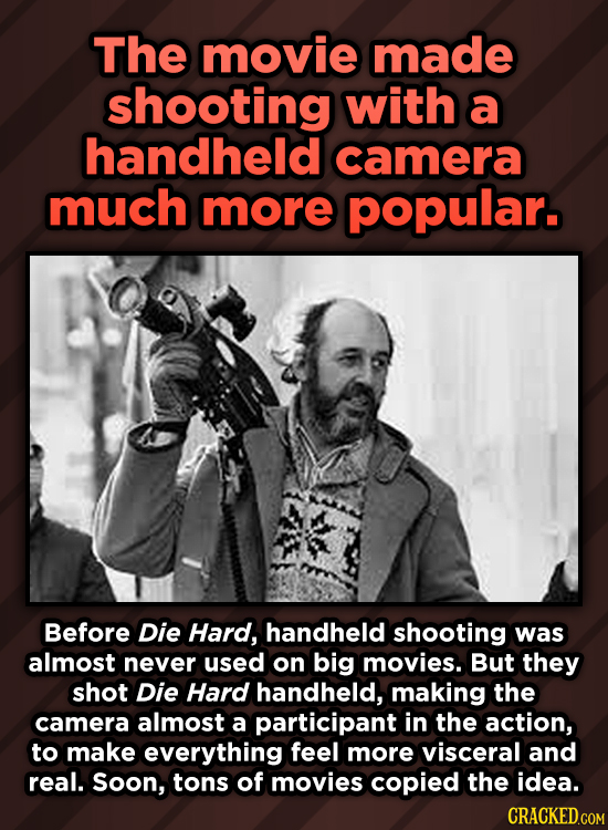 A Roundup Of Surprising, Little-Known Die Hard Facts - The movie made shooting with a handheld camera much more popular.
