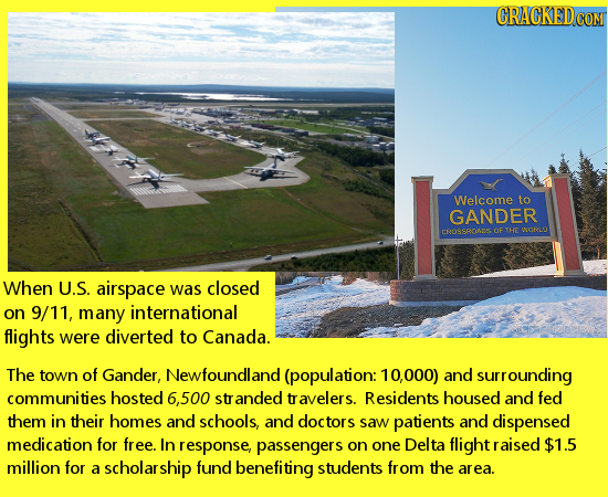 Welcome to GANDER FROSSROIE OF THE ORLO When U.S. airspace was closed on 9/11, many international flights were diverted to Canada. The town of Gander,