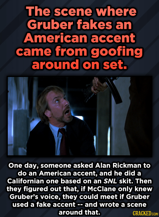A Roundup Of Surprising, Little-Known Die Hard Facts - The scene where Gruber fakes an American accent came from goofing around