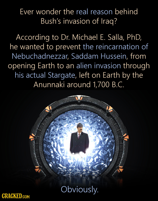 Ever wonder the real reason behind Bush's invasion of Iraq? According to Dr. Michael E. Salla, PhD, he wanted to prevent the reincarnation of Nebuchad