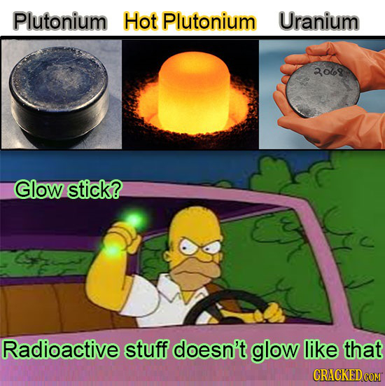 Plutonium Hot Plutonium Uranium 3069 Glow stick? Radioactive stuff doesn't glow like that
