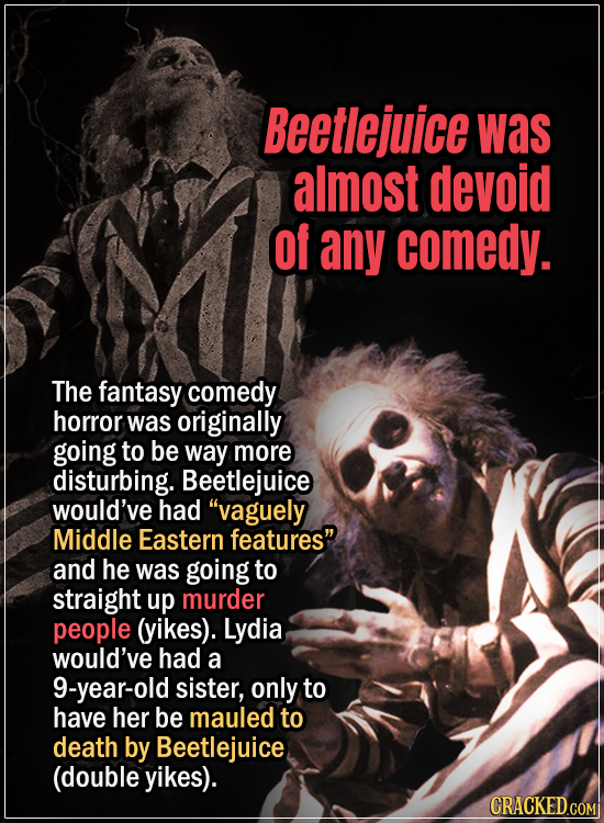 15 Early Drafts For Horror Movies That Are Totally Bonkers - Beetlejuice was almost completely devoid of comedy - The fantasy comedy horror was origin