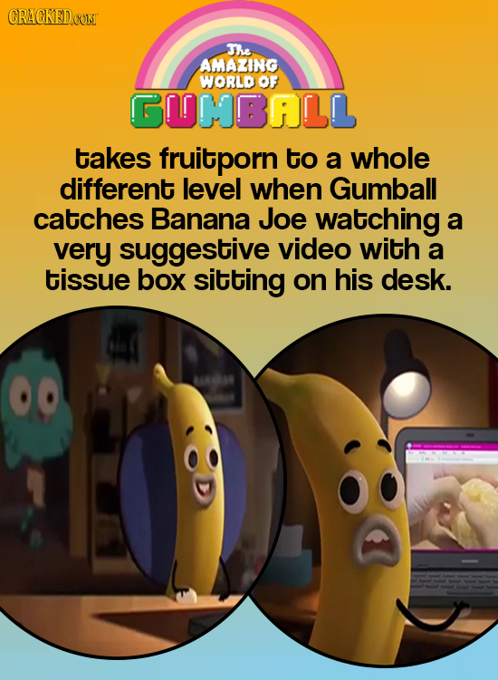CRACKEDCON The AMAZING WORLD OF GOMBFLLL takes fruitporn to a whole different level when Gumball catches Banana Joe watching a very suggestive video w