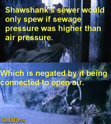 Shawshanks sewer would only spew if sewage pressure was higher than air pressure. Which is negated by it being connected. tO open air.