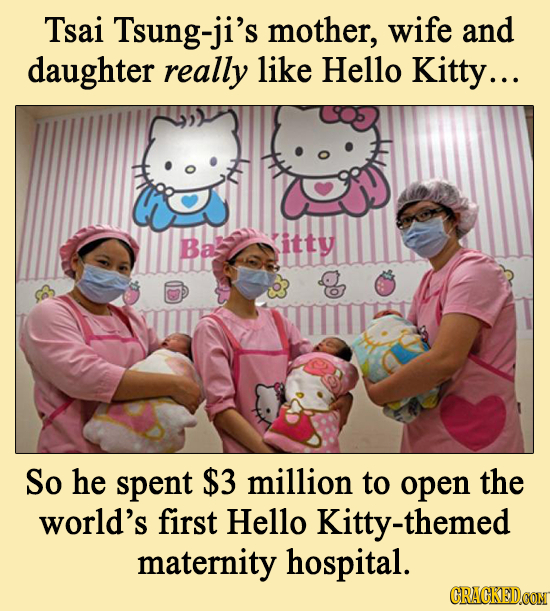 Tsai Tsung-ji's mother, wife and daughter really like Hello Kitty... Ba itty So he spent $3 million to open the world's first Hello Kitty-themed mater