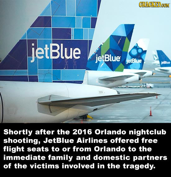 CRACKEDCON jetBlue jetBlue jetBlue Shortly after the 2016 Orlando nightclub shooting, JetBlue Airlines offered free flight seats to or from Orlando to