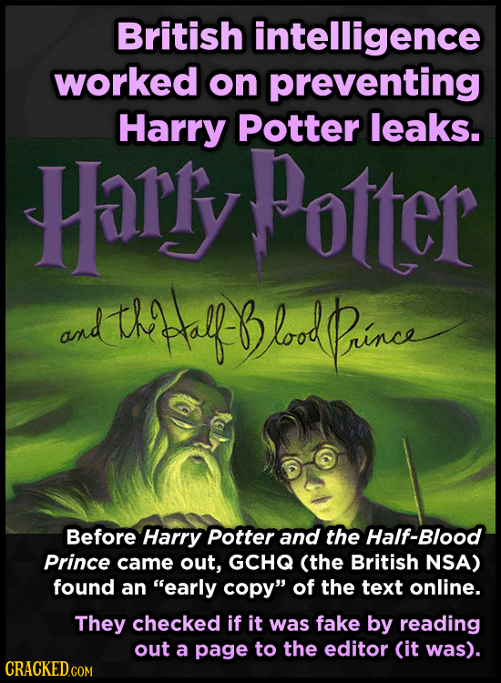 British intelligence worked on preventing Harry Potter leaks. Harly Potter and th HY lood prince Before Harry Potter and the Half-Blood Prince came ou
