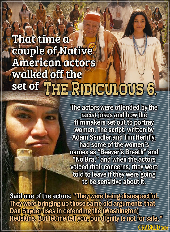 Actors Who Had To Put Their Foot Down During Filming - That time a couple of Native American actors walked off the set of The Ridiculous 6. The actors