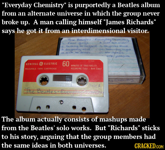 Everyday Chemistry is purportedly a Beatles album from an alternate universe in which the group never broke up. A man calling himself James Richard