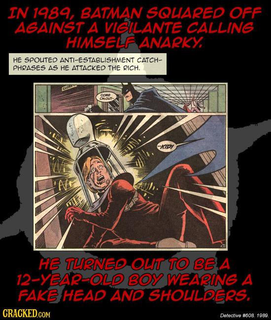 IN 1989, BATMAN SOLARED OFF AGAINST A VIGILANTE CALLING HIMSELF ANARKY HE SPOuTep ANTI-ESTABLISHMENT CATCH- PHRASES AS HE ATTACKEO THE RICH. come ONCU