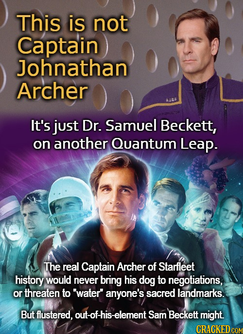 This is not Captain Johnathan Archer It's just Dr. Samuel Beckett, on another Quantum Leap. The real Captain Archer of Starfleet history would never b