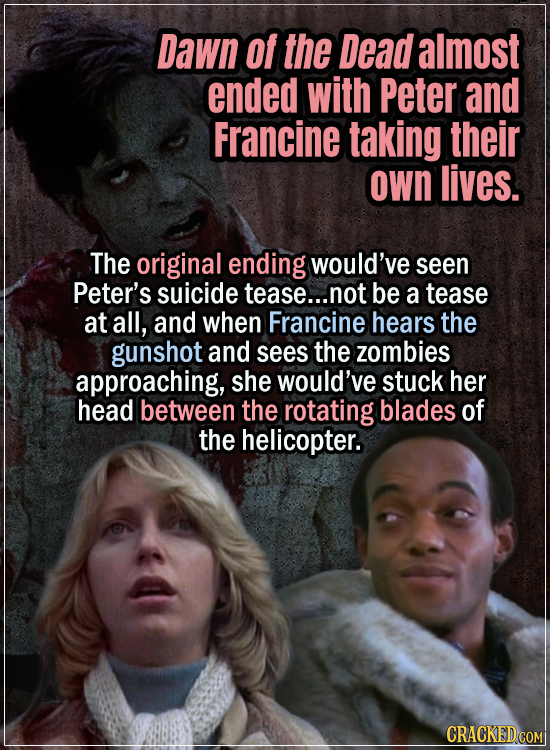 15 Early Drafts For Horror Movies That Are Totally Bonkers - Dawn of the Dead almost ended with Peter and Francine taking their own lives - The origin