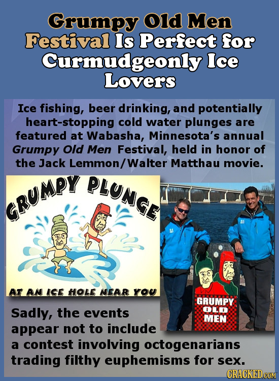 Grumpy Old Men Festival Is Perfect for Curmudgeonly Ice Lovers Ice fishing, beer drinking, and potentially heart-stopping cold water plunges are featu