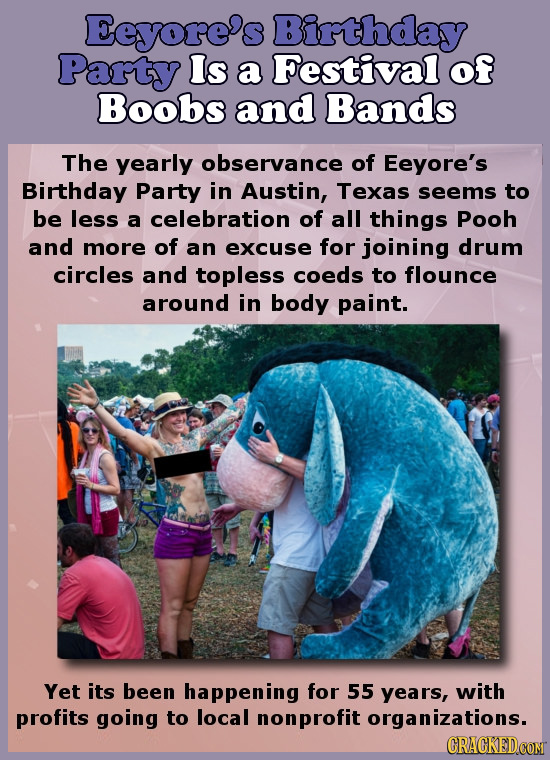 Eeyore's Birthday Party Is a Festival of Boobs and Bands The yearly observance of Eeyore's Birthday Party in Austin, Texas seems to be less a celebrat